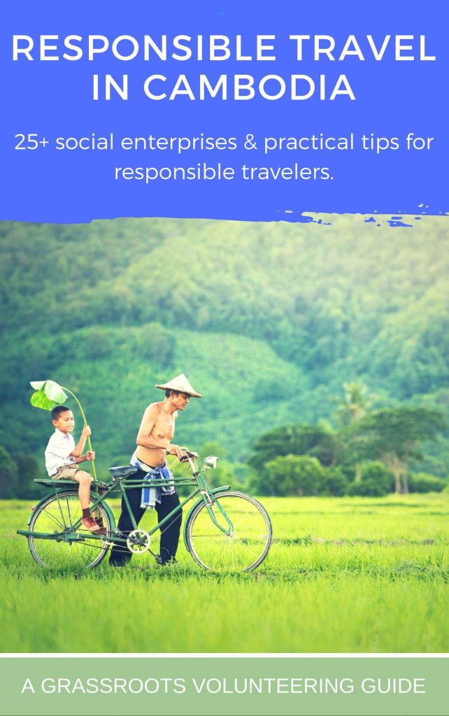 Responsible Travel Guide to Cambodia: 25+ Social Enterprises for Travelers