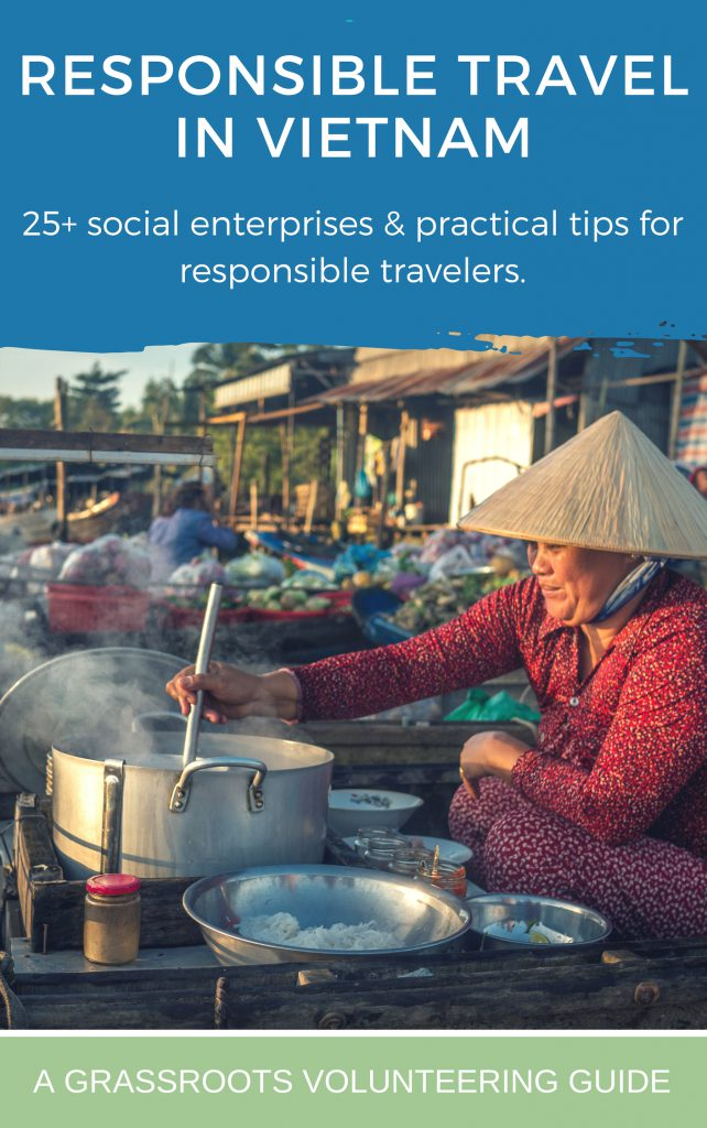 Responsible Travel Guide to Vietnam: 20+ Social Enterprises for Travelers
